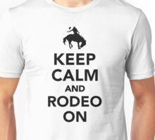 Keep calm and rodeo on Unisex T-Shirt