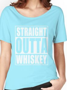 Straight Outta Whiskey St Patrick's Day Women's Relaxed Fit T-Shirt