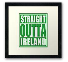Straight Outta Ireland Framed Print