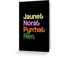 Jaune& Nora& Pyrrha& Ren. - RWBY Greeting Card