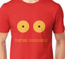 We're Doomed I tell you, DOOMED! Unisex T-Shirt