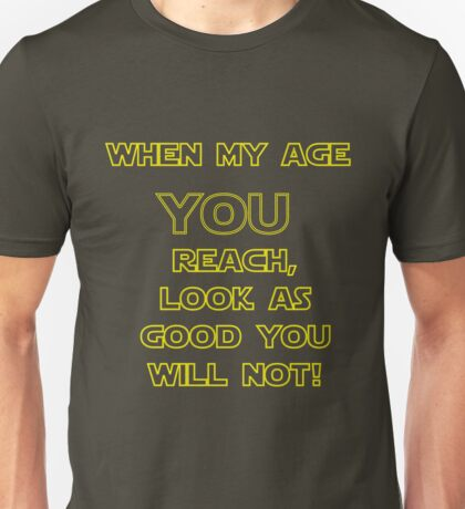 Act your age! Unisex T-Shirt