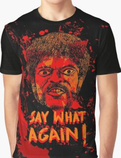 Pulp Fiction say what again! Graphic T-Shirt