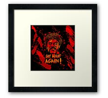 Pulp Fiction say what again! Framed Print