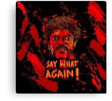 Pulp Fiction say what again! Canvas Print