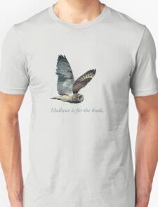 Malheur is for the birds. Unisex T-Shirt