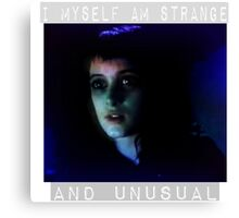 I Myself am Strange and Unusual  Canvas Print