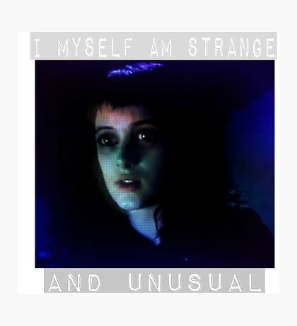I Myself am Strange and Unusual  Photographic Print