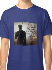 """I will find you"" the Doctor Classic T-Shirt"