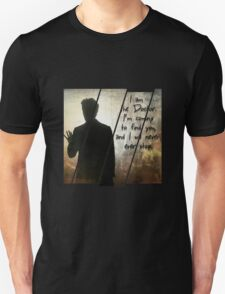 """""""I will find you"""" the Doctor T-Shirt"""