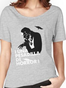 Una Pesadilla de Horror! Women's Relaxed Fit T-Shirt