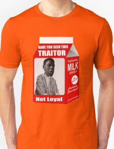 Have You Seen This Traitor? T-Shirt