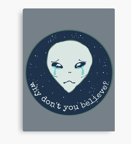 why don't you believe? - alien Canvas Print