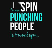 I SPIN Because Punching People is frowned upon... Womens Fitted T-Shirt
