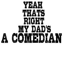 Comedian Funny Stand Up Dad by MrAnthony88