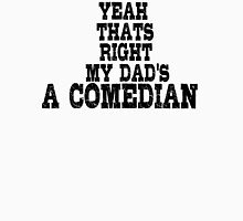 Comedian Funny Stand Up Dad Unisex T-Shirt