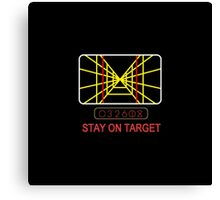 Stay On Target Use the Force Canvas Print