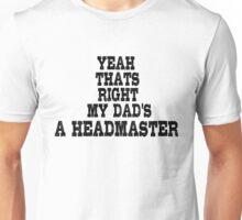 Headmaster School Professor Dad Unisex T-Shirt