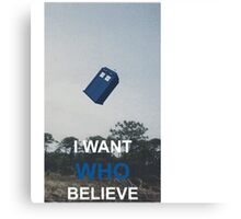 i want WHO believe Canvas Print