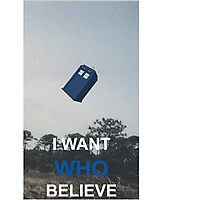 i want WHO believe Photographic Print