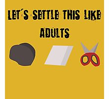 Let's Settle This Like Adults Photographic Print