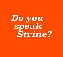 Do you speak Strine? Unisex T-Shirt