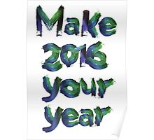 Make 2016 your year Poster