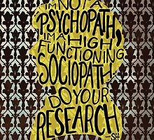 I'm Not A Psychopath, I'm A High-Functioning Sociopath. Do Your Research. by Katie Thomas