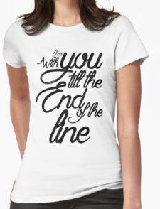 I'm With You Until The End of the Line Womens Fitted T-Shirt