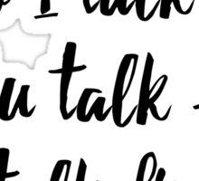 Do I Talk First Or You Talk First? Sticker
