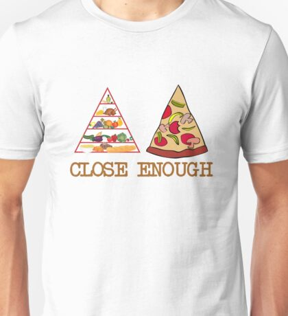 Close enough Unisex T-Shirt