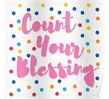 Count Your Blessing Poster