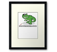 Doyouthinkhesaurus Framed Print