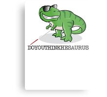 Doyouthinkhesaurus Metal Print