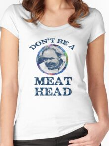 DON'T BE A MEAT HEAD Women's Fitted Scoop T-Shirt