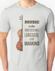 Music is the universal language of mankind T-Shirt