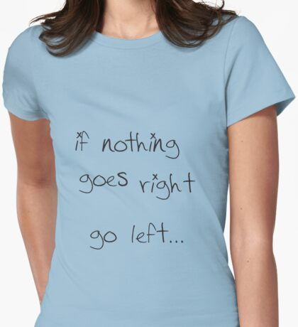 go left... Womens Fitted T-Shirt