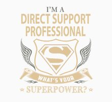 i'm a direct support professional  Unisex T-Shirt