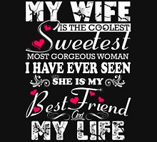My Wife is My Life Unisex T-Shirt