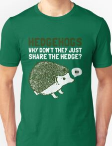 HEDGEHOGS Why Don't They Just Share The Hedge? No T-Shirt