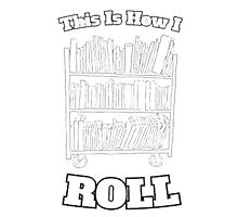 This is how I roll - Book  Photographic Print