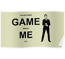 You Can't Spell Game Without Me In It - Barney Poster