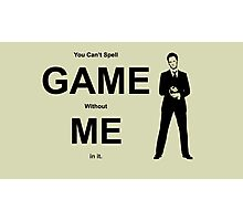 You Can't Spell Game Without Me In It - Barney Photographic Print