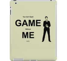 You Can't Spell Game Without Me In It - Barney iPad Case/Skin