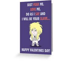 I Will Be Your Slave... Greeting Card