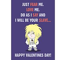 I Will Be Your Slave... Photographic Print