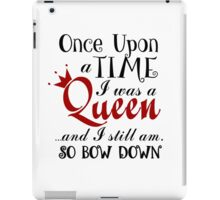 Once Upon A Time I was a Queen. iPad Case/Skin