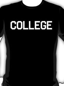 College | Animal House Shirt (White Ink) T-Shirt