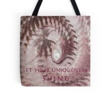 LET YOUR UNIQUENESS SHINE! Tote Bag