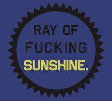 Ray of Fucking Sunshine by FreshThreadShop